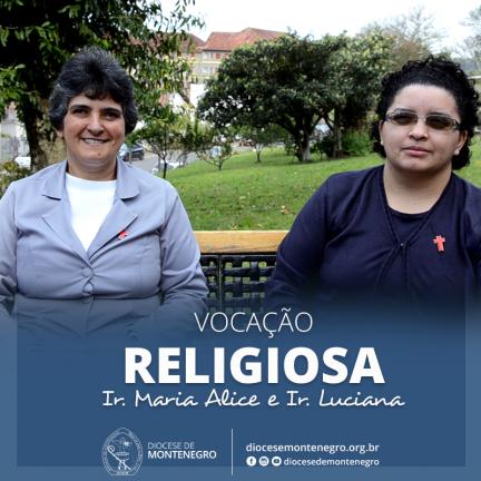 Vocação Religiosa: Ir. Maria Alice e Ir. Luciana