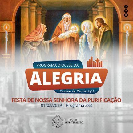 Programa Diocese da Alegria 283: Festa de Nossa Senhora da Purificação