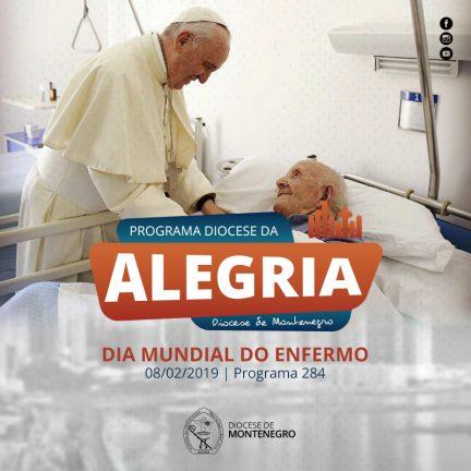 Programa Diocese da Alegria 284: Dia Mundial do Enfermo