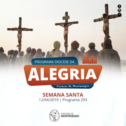 Programa Diocese da Alegria 293: Semana Santa