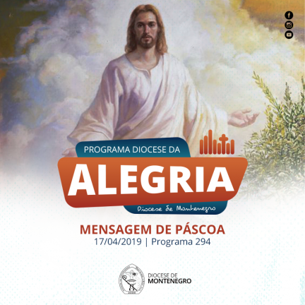 Programa Diocese da Alegria 294: Mensagem de Páscoa
