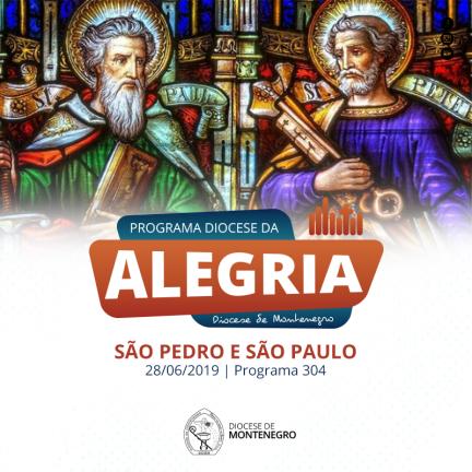Programa Diocese da Alegria 304: São Pedro e São Paulo