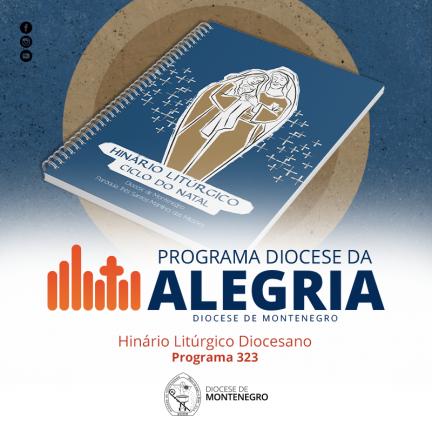 Programa Diocese da Alegria 323: Hinário Litúrgico