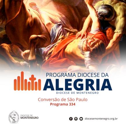 Programa Diocese da Alegria 334: Conversão de São Paulo