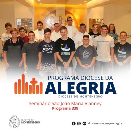 Programa Diocese da Alegria 339: Seminário São João Maria Vianney