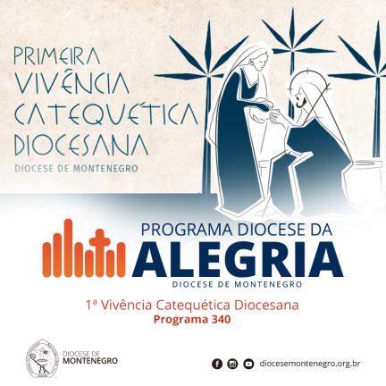 Programa Diocese da Alegria 340: 1ª Vivência Catequética Diocesana