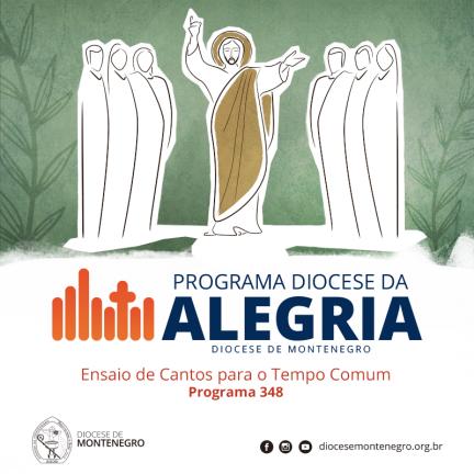 Programa Diocese da Alegria 348: Ensaio de Cantos para o Tempo Comum