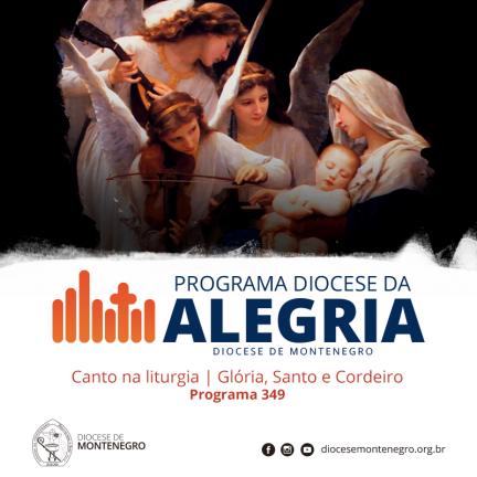 Programa Diocese da Alegria 349: Canto na liturgia | Glória, Santo e Cordeiro
