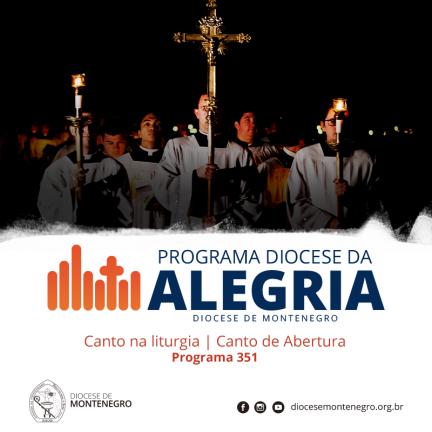 Programa Diocese da Alegria 351: Canto na liturgia | Canto de Abertura