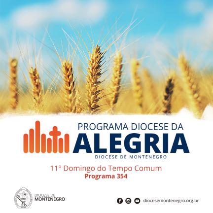 Programa Diocese da Alegria 354: 11º Domingo do Tempo Comum