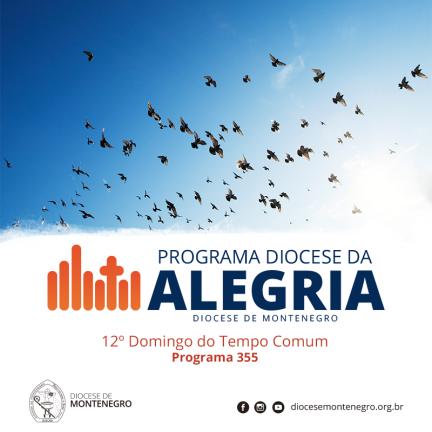 Programa Diocese da Alegria 355: 12º Domingo do Tempo Comum