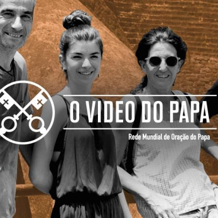 Vídeo do Papa: Em julho, Francisco pede aos fiéis que rezem pelas famílias