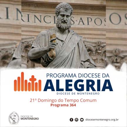 Programa Diocese da Alegria 364: 21º Domingo do Tempo Comum