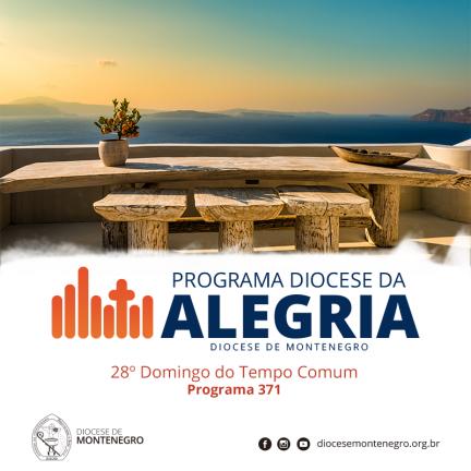 Programa Diocese da Alegria 371: 28º Domingo do Tempo Comum