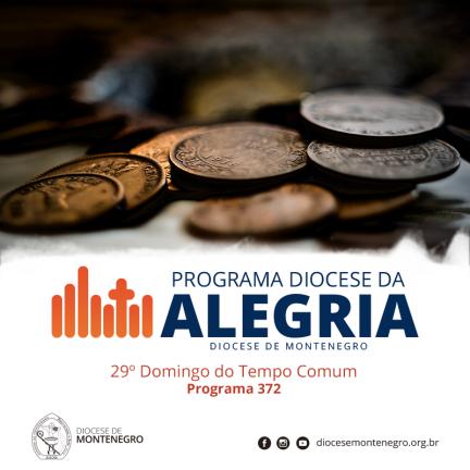 Programa Diocese da Alegria 372: 29º Domingo do Tempo Comum