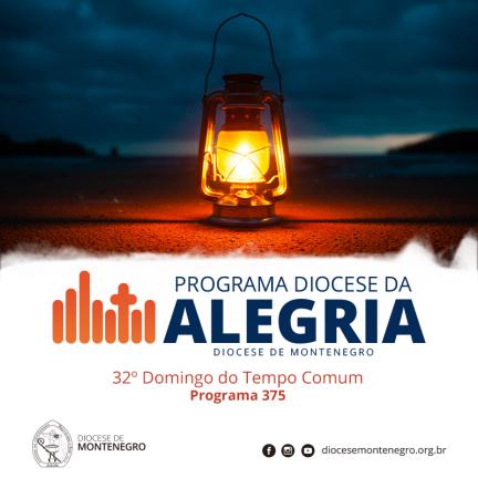 Programa Diocese da Alegria 375: 32º Domingo do Tempo Comum