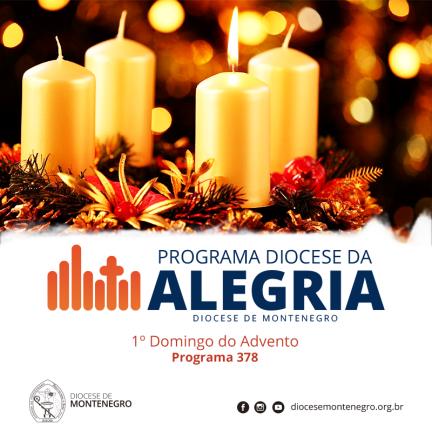 Programa Diocese da Alegria 378: 1º Domingo do Advento