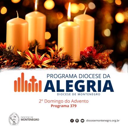Programa Diocese da Alegria 379: 2º Domingo do Advento