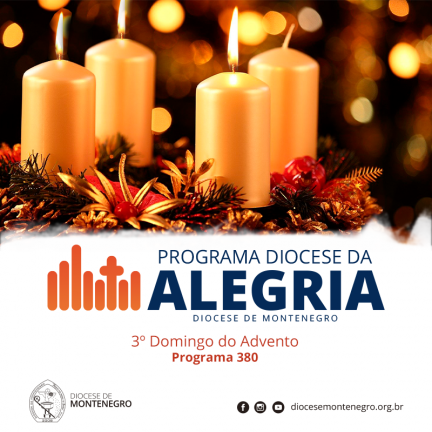 Programa Diocese da Alegria 380: 3º Domingo do Advento