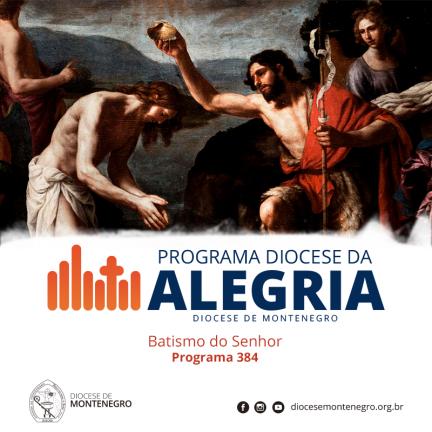 Programa Diocese da Alegria 384: Batismo do Senhor