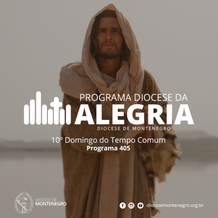 Programa Diocese da Alegria 405: 10º Domingo do Tempo Comum