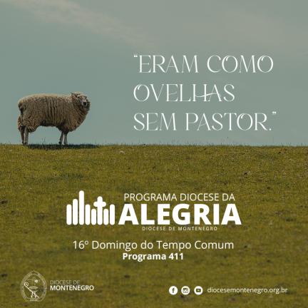 Programa Diocese da Alegria 411: 16º Domingo do Tempo Comum