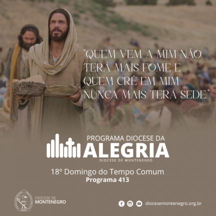 Programa Diocese da Alegria 413: 18º Domingo do Tempo Comum
