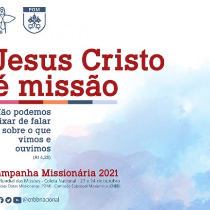 """Campanha missionária 2021: """"Despertar missionários e missionárias da esperança e da compaixão"""""""