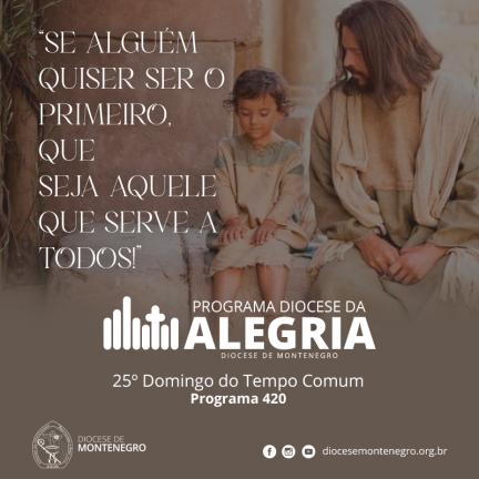 Programa Diocese da Alegria 420: 25º Domingo do Tempo Comum